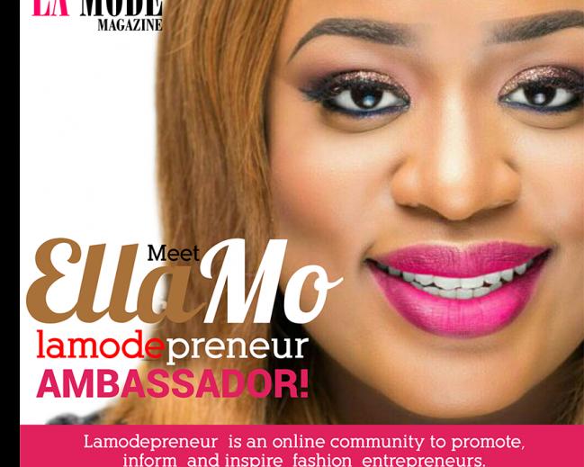 La Mode Magazine Announces Ella Mo As Lamodepreneur  Ambassador!